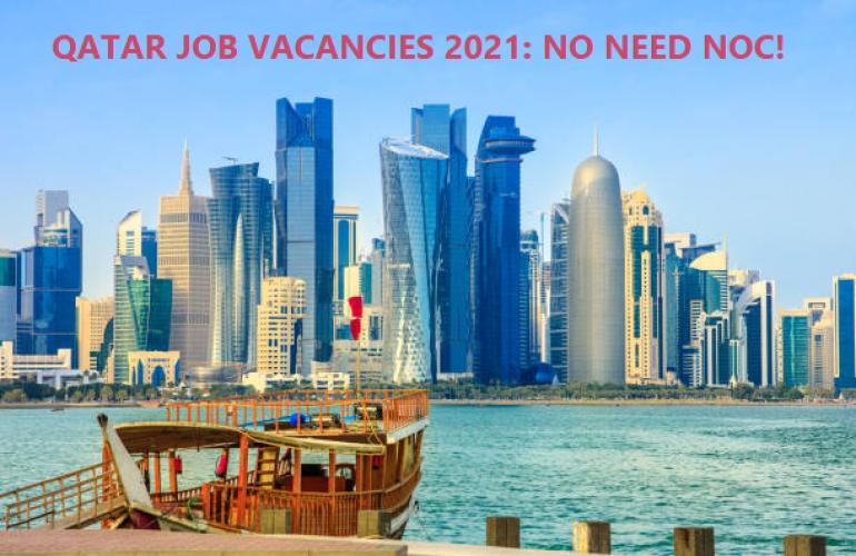 Job Vacancies In Qatar Without Noc