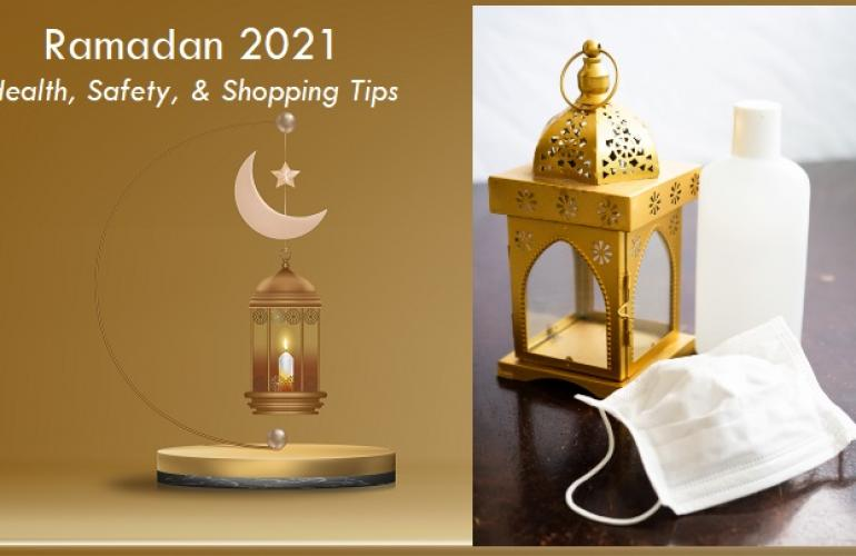 Ramadan 2021 Health, Safety, And Shopping Tips