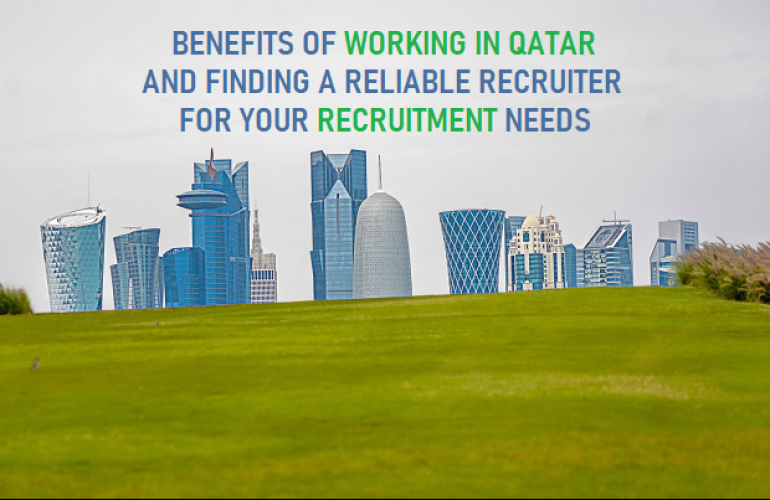 Benefits Of Working In Doha And Finding An Outsourcing Service In Qatar For Your Recruitment Needs