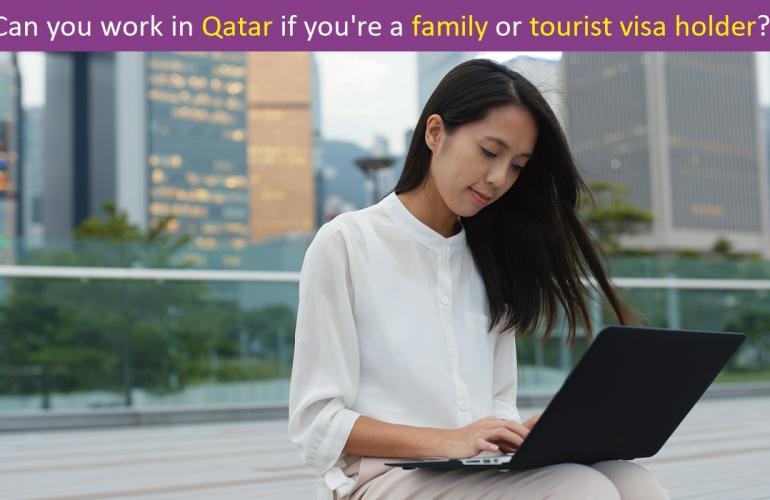 Can Family Or Tourist Visa Holders Work In Qatar? Here's A Guide From An Outsourcing Service In Doha